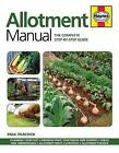 Allotment Manual: The Complete Step-by-Step Guide: 2016 by Paul Peacock (Paperback, 2016)