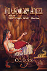 No Ordinary Angel by C.C. GUICE (Paperback, 2009)