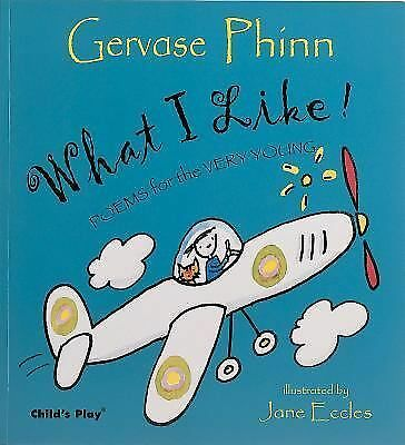What I Like!: Poems for the Very Young (Poetry S.)
