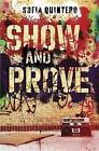 Show and Prove by Sofia Quintero (Hardback, 2015)