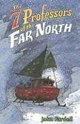 Seven-Professors-of-the-Far-North-by-John-Fardell