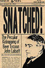 Snatched: The Peculiar Kidnapping of Beer Tycoon John Labatt by Susan Goldenberg (Paperback, 2004)