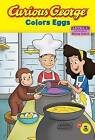 Curious George Colors Eggs (Cgtv Reader) by Kate O'Sullivan, H A Rey (Hardback, 2012)