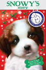 Battersea Dogs & Cats Home: Snowy's Story by Battersea Dogs & Cats Home (Paperback, 2010)