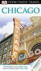Eyewitness Travel Guide Ser.: Chicago - Eyewitness Travel Guide by Dorling Kindersley Publishing Staff (2012, Paperback)