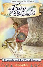 Dragonfly and the Web of Dreams (The Fairy Chronicles, Book 2), J. H. Sweet