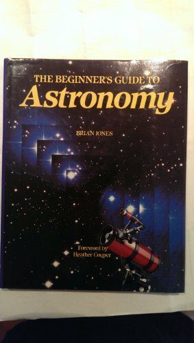 1 of 1 - The Beginner's Guide to Astronomy By Brian Jones