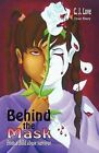 Behind the Mask from a Child Abuse Survivor by CJ Love (Paperback / softback, 2012)