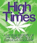 High Times: A 40-Year History of the World's Most Infamous Magazine by powerHouse Books,U.S. (Hardback, 2014)