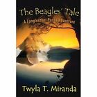 The Beagles' Tale a Longfeather Ponds Adventure Paperback – 11 May 2010