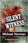 Silent Witness by Michael Norman (Paperback, 2009)