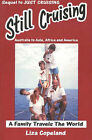 Still Cruising: A Family Travels the World, Australia to Asia, Africa and America by Liza Copeland, Andy Copeland (Paperback, 2003)