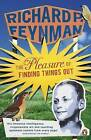 The Pleasure of Finding Things Out by Richard P. Feynman (Paperback, 2007)