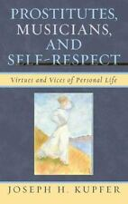 Prostitutes, Musicians, and Self-Respect: Virtues and Vices of Personal Life:...