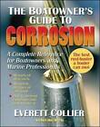 The Boatowner's Guide to Corrosion: A Complete Reference for Boatowners and Marine Professionals by Everitt Collier (Paperback, 2006)