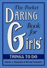 The Pocket Daring Book for Girls: Things to Do by Andrea J. Buchanan, Miriam B. Peskowitz (Hardback, 2008)