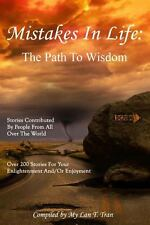 Mistakes in Life : The Path to Wisdom by My Lan Tran (2013, Paperback)