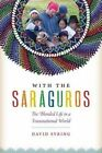 With the Saraguros: The Blended Life in a Transnational World by David Syring (Hardback, 2014)