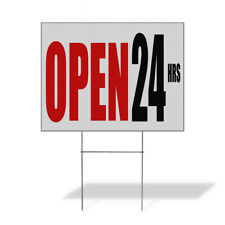 Weatherproof Yard Sign Open 24 Hrs Business White Lawn Garden Hours You Are