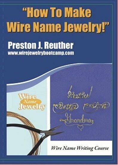 Wire Name Writing - Make Wire Names- Preston Reuther- How to Make Jewelry DVD
