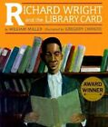 Richard Wright and the Library Card by Gregory Christie, William Miller (Paperback, 2000)
