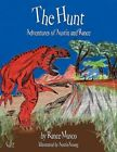 The Hunt Adventures of Austin and Rance 9781449058388 by Rance Musco Book