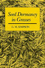 Seed Dormancy in Grasses by G. M. Simpson (Hardback, 1990)