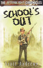 School's out by Scott K. Andrews (Paperback, 2007)