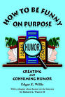 How to be Funny On Purpose by Edgar (Paperback, 2005)