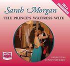 The Prince's Waitress Wife by Sarah Morgan (CD-Audio, 2010)