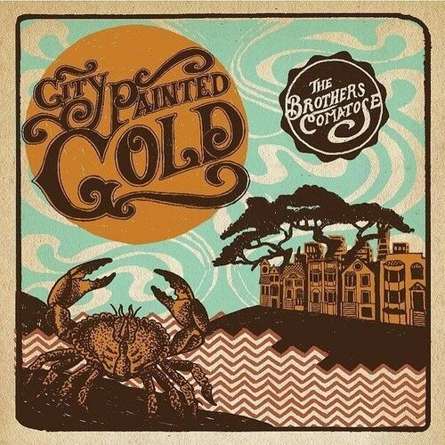 Brothers Comatose - City Painted Gold [New CD]