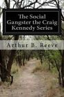 The Social Gangster the Craig Kennedy Series by Arthur B Reeve (Paperback / softback, 2015)