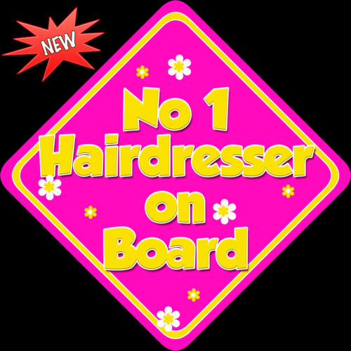 No 1 Hairdresser on Board like Baby on Board Car Sign Non Personalised HP /& Yell