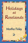 Holidays at Roselands by Martha Finley (Hardback, 2006)