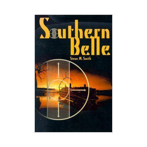 Southern Belle by Steve M. Smith (2000, Paperback)