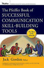 The Pfeiffer Book of Successful Communication Skill-building Tools by John Wiley and Sons Ltd (Paperback, 2007)