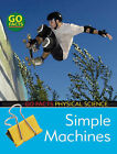 Simple Machines: Physical Science by Ian Rohr (Hardback, 2008)