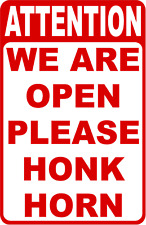 Attention We Are Open Please Honk Horn Sign Size Options Business Hours Opened