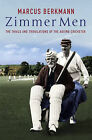 Zimmer Men: The Trials of the Ageing Cricketer by Marcus Berkmann (Hardback, 2005)
