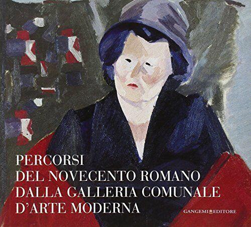 Percorsi del Novecento romano dalla Galleria Comunale d'Arte Moderna.