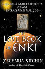 The Lost Book of Enki: Memoirs and Prophecies of an Extraterrestrial God by Zecharia Sitchin (Paperback, 2004)