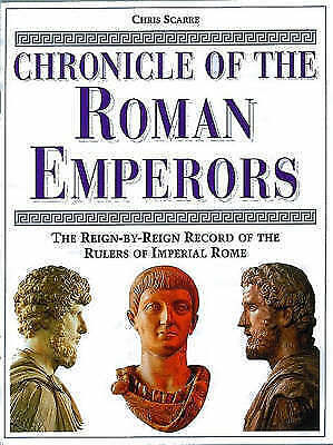Chronicle of the Roman Emperors: The Reign-by-Reign Record of the Rulers of Impe