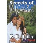 Secrets of Wolf Creek Pass (Bookstrand Publishing Romance) by K R Bailey (Paperback / softback, 2012)