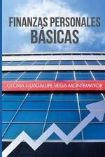 Finanzas Personales Basicas : Cómo Hacerse de un Patrimonio Sin Caer en la...