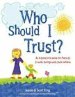 Who Should I Trust? by Scott King, Jeanie King (Paperback / softback, 2012)