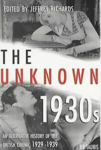 The Unknown 1930s: An Alternative History of the British Cinema 1929-1939 (Cinem