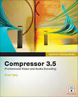 Apple Pro Training Series: Compressor 3.5 by Brian Gary (Paperback, 2009)