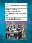 A First Book of Jurisprudence for Students of the Common Law. by Frederick Pollock (Paperback / softback, 2010)
