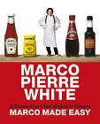 Marco Made Easy: A Three-star Chef Makes it Simple by Marco Pierre White (Hardback, 2010)