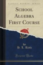 School Algebra First Course (Classic Reprint) by H. L. Rietz (2015, Paperback)